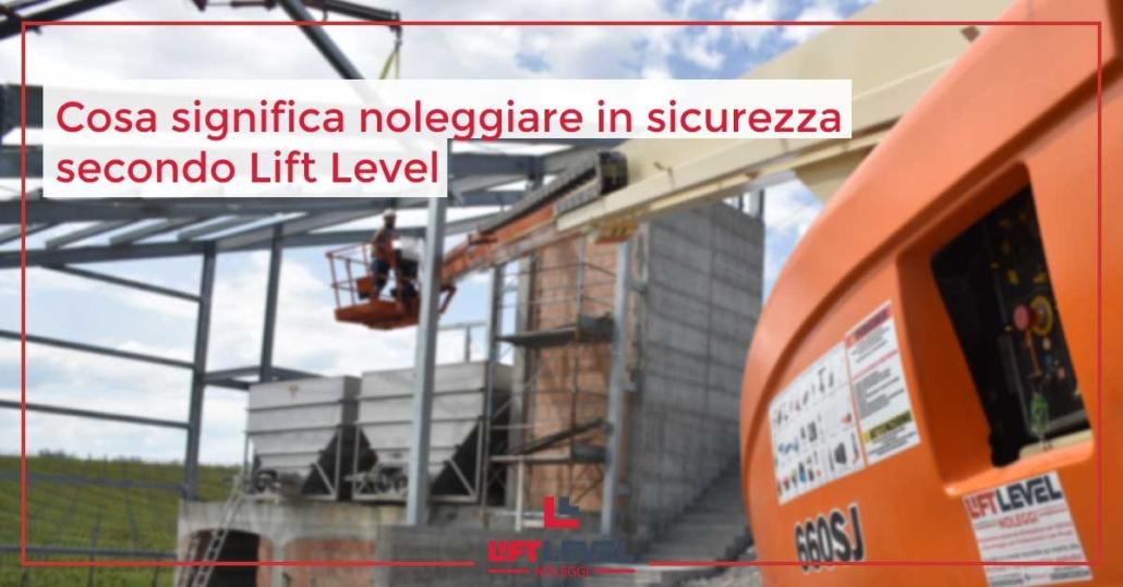 Cosa significa noleggiare in sicurezza secondo Lift Level